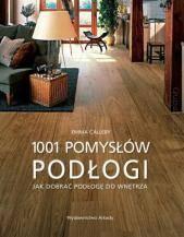 Podłogi. 1001 pomysłów