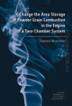 A Change the Area Storage of Powder Grain Combustion in the Engine of a Two-Chamber System