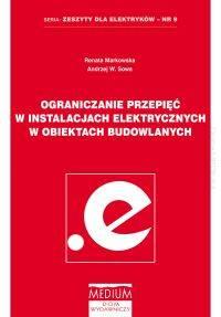 Ochrona przeciwporażeniowa oraz dobór przewodów i ich zabezpieczeń w instalacjach elektrycznych niskiego napięcia (Zeszyt nr 8)