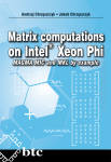 Matrix computations on Intel® Xeon Phi MAGMA MIC and MKL by example