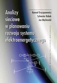 Analizy sieciowe w planowaniu rozwoju systemu elektroenergetycznego