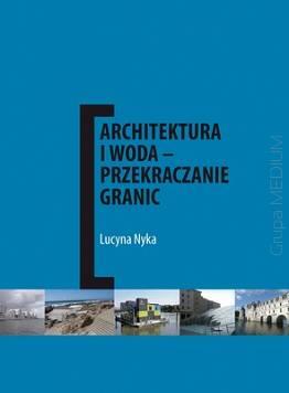 Architektura i woda. Przekraczanie...