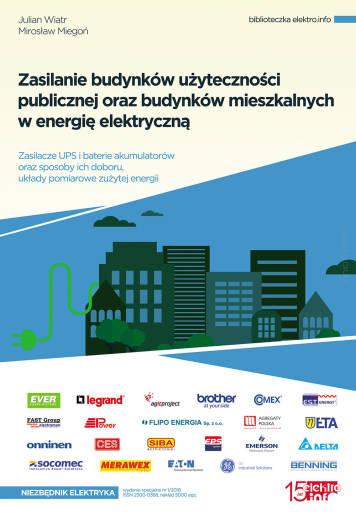 Zasilanie budynków użyteczności publicznej oraz budynków mieszkalnych w energię elektryczną. Zasilacze UPS i baterie akumulatorów oraz sposoby ich doboru, układy pomiarowe zużytej energii nr 1/2016