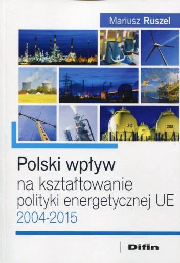 Polski wpływ na kształtowanie polityki energetycznej UE 2004-2015