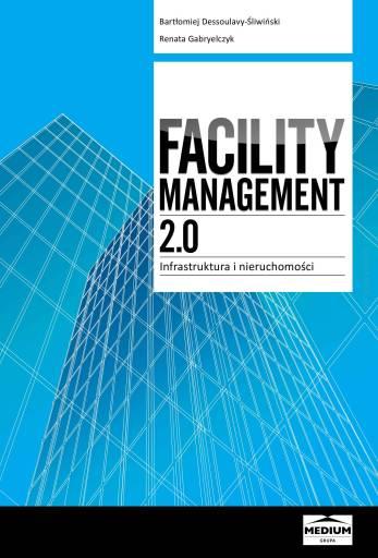 Facility Management 2.0 Infrastruktura i nieruchomości